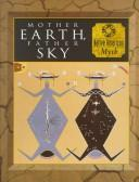 Mother Earth, Father Sky : Native American myth
