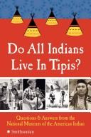 Do all Indians live in tipis? : questions and answers