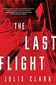 The last flight : a novel