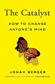 The catalyst : how to change anyone
