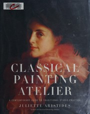 Classical painting atelier : a contemporary guide to traditional studio practice