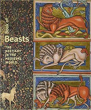 Book of beasts : the bestiary in the medieval world